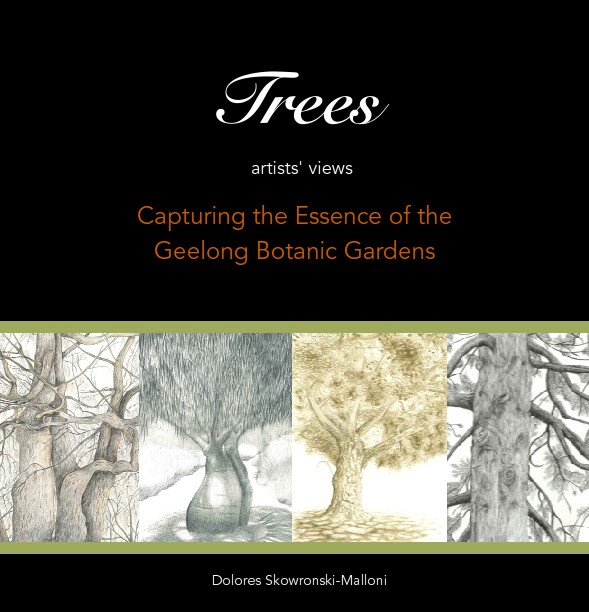 Trees: Artists Views - Capturing the essence of Geelong Botanic Gardens